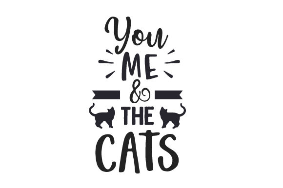 You, Me & the Cats Cats Craft Cut File By Creative Fabrica Crafts
