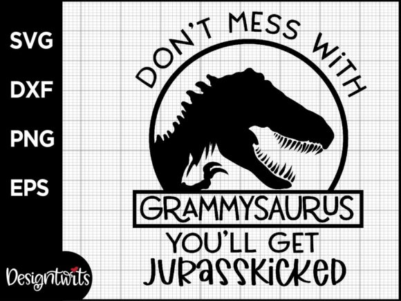 Don't Mess with Grammysaurus Quote Graphic Crafts By spoonyprint