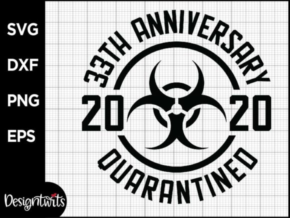 Download Free Quarantined 33th Anniversary 2020 Graphic By Spoonyprint for Cricut Explore, Silhouette and other cutting machines.