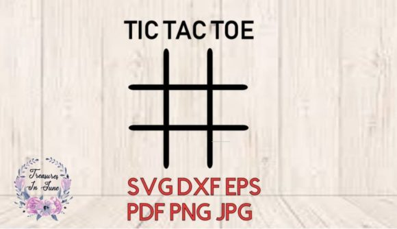 Tic Tac Toe Board Graphic Crafts By Treasures In June