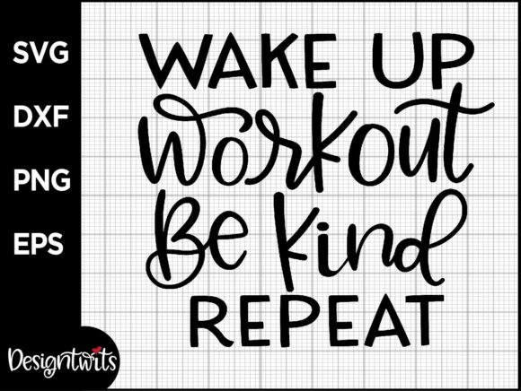 Wakeup Workout Be Kind Repeat   Graphic Crafts By spoonyprint