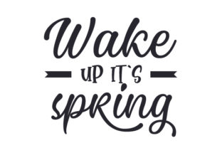 Wake Up It's Spring Spring Craft Cut File By Creative Fabrica Crafts