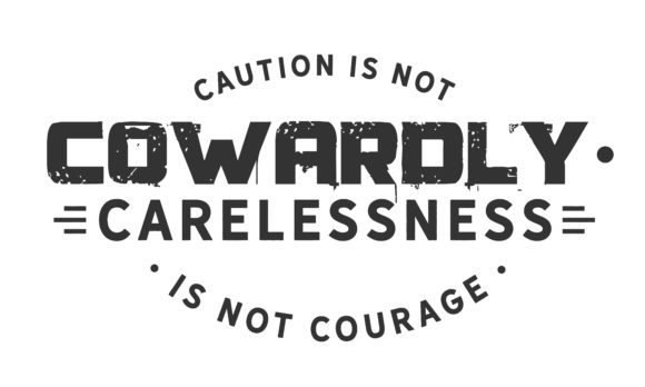 Print on Demand: Caution is Not Cowardly Graphic Illustrations By baraeiji