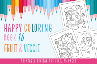 Print on Demand: Happy Coloring Book 16 - Fruit & Veggie Graphic Coloring Pages & Books Kids By Momentos Crafter 1