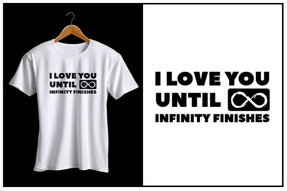 Print on Demand: I Love You Until Infinity Finishes Graphic Crafts By Zaibbb