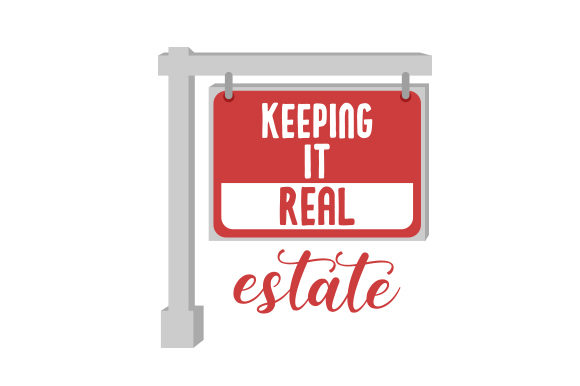 Keeping It Real (Estate) Work Craft Cut File By Creative Fabrica Crafts