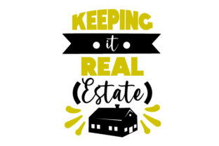 Keeping It Real Estate Work Craft Cut File By Creative Fabrica Crafts