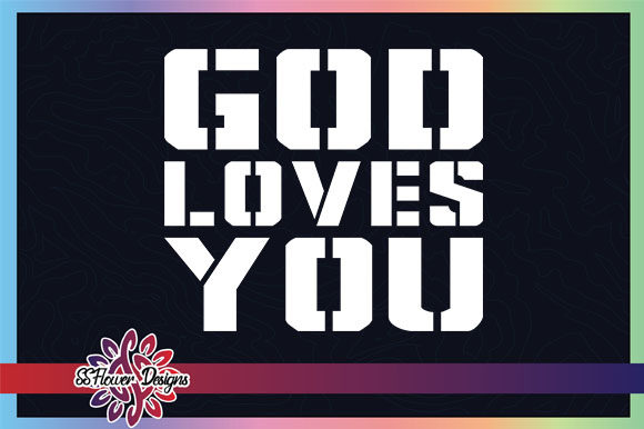 God Loves You Jesus Graphic Graphic Crafts By ssflower