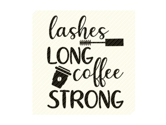 Print on Demand: Lashes Long Coffee Strong Quote Graphic Graphic Crafts By SVGPlaceDesign