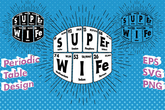 Print on Demand: Periodic Table Super Wife Vector Graphic Illustrations By GraphicsFarm