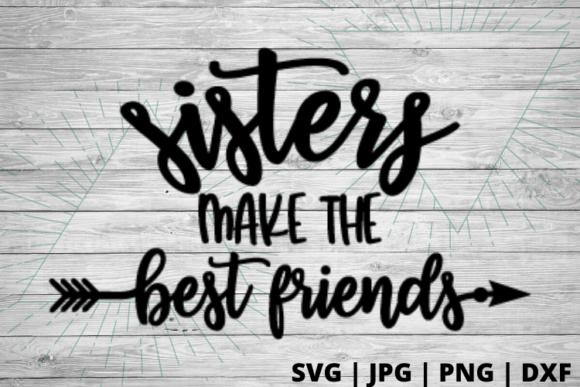 Print on Demand: Sisters Make the Best Friends Graphic Crafts By Talia Smith