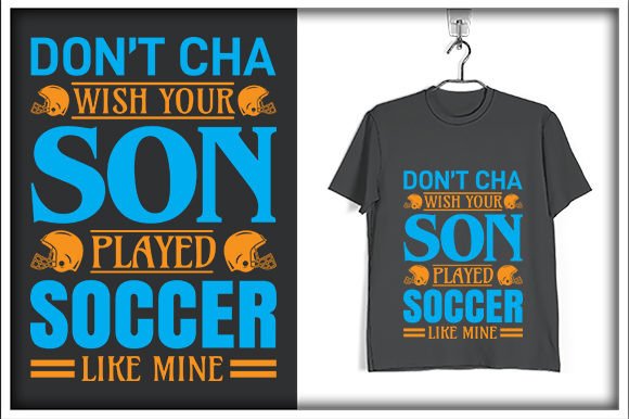 Print on Demand: Soccer T-shirt Design, Don't Cha Wish Quote Graphic Print Templates By svg_hut