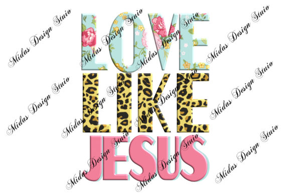 Sublimation - Love Like Jesus Graphic Illustrations By MidasStudio