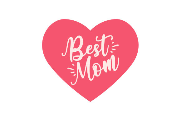 Best Mom Family Craft Cut File By Creative Fabrica Crafts