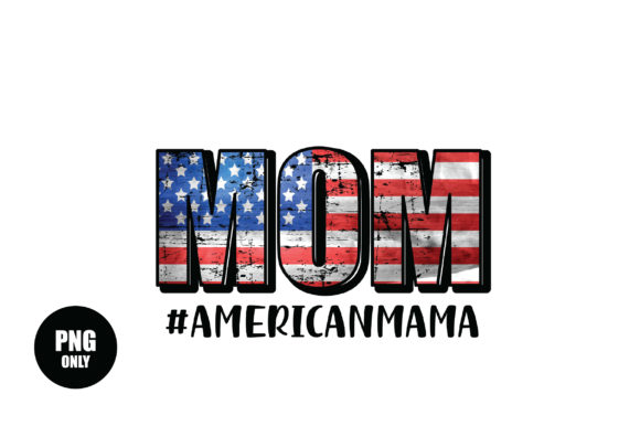 Print on Demand: American Mom Sublimation Designs Graphic Crafts By FauzIDEAStudio