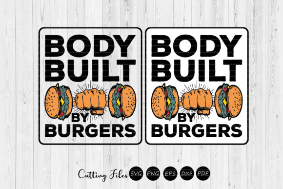 Print on Demand: Body Built by Burgers | BBQ | Summer Graphic Crafts By HD Art Workshop