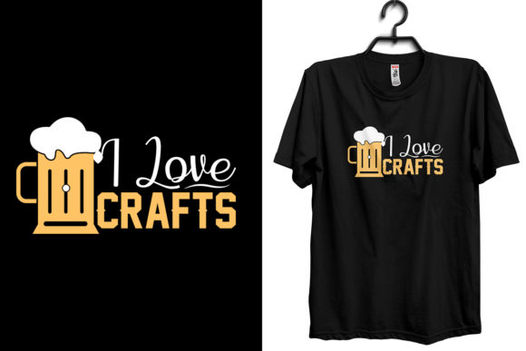 Drinking T Shirt Design, I Love Crafts Graphic Print Templates By Storm Brain