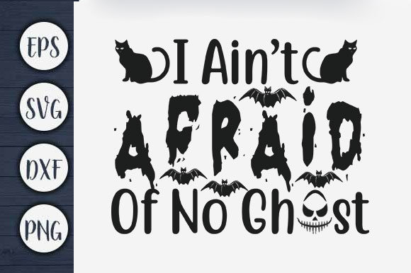 Print on Demand: I Ain't Afraid of No Ghost Graphic Print Templates By CreativeArt
