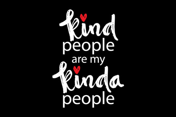 Kind People Are My Kinda People Graphic Crafts By han.dhini