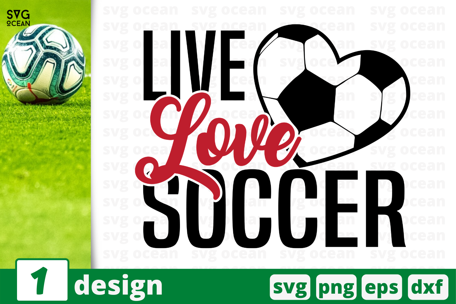 Live Love Soccer Graphic By Svgocean Creative Fabrica