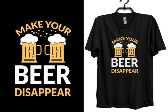 Make Your Beer Disappear Shirt Design Graphic Print Templates By Storm Brain