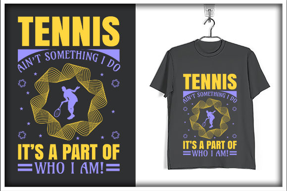 Print on Demand:  Tennis Ain't Something I Do, It's a Part of Who I Am Graphic Print Templates By svg_hut