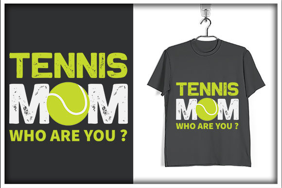 Print on Demand: Tennis T-shirt Design, Tennis Mom Quote Graphic Print Templates By svg_hut