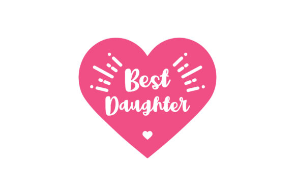 Best Daughter Family Craft Cut File By Creative Fabrica Crafts
