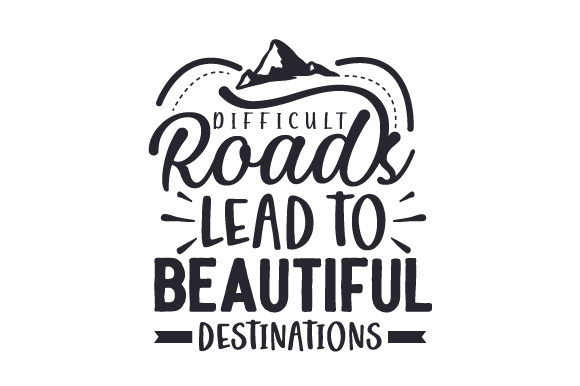 Difficult Roads Lead to Beautiful Destinations Motivation Plotterdatei von Creative Fabrica Crafts