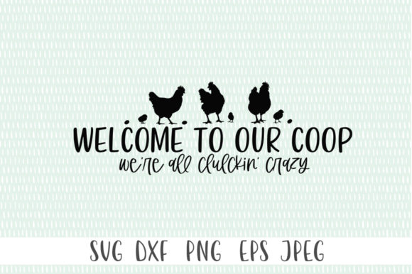 Print on Demand: Farmhouse Welcome - Welcome to Our Coop Graphic Crafts By Simply Cut Co
