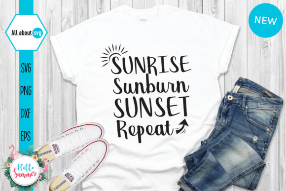 Sunrise Sunburn Sunset Repeat Graphic Crafts By All About Svg