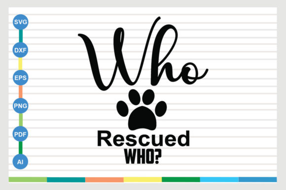Who Rescued Who? Graphic Crafts By sajidmajid441