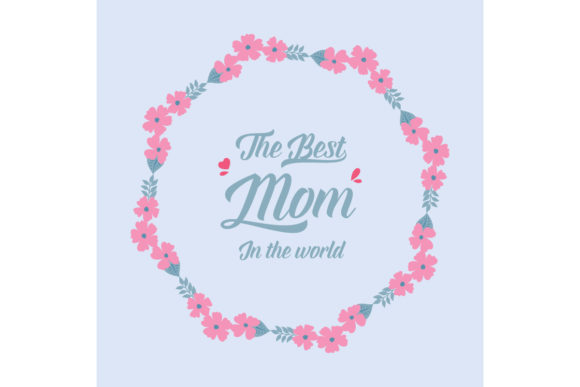 Best Mother in the World Card Design Graphic Backgrounds By stockfloral