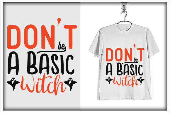 Print on Demand: Don't Be a Basic Witch Graphic Print Templates By svg_hut