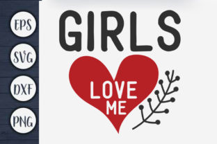 Print on Demand: Girls Love Me Graphic Print Templates By CreativeArt