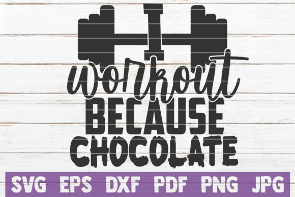 I Workout Because Chocolate Graphic Crafts By MintyMarshmallows