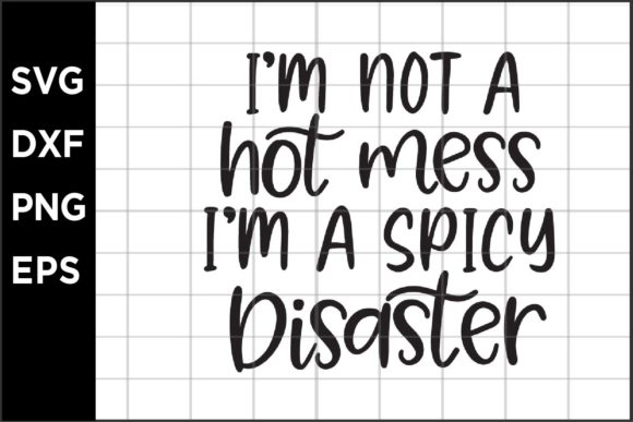 I'm a Spicy Disaster Graphic Crafts By spoonyprint