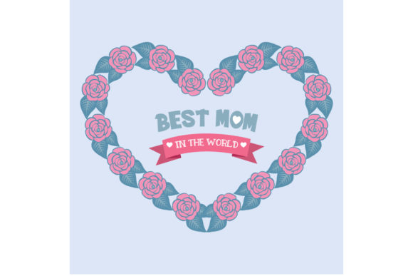 Poster Design for Best Mom in the World Graphic Backgrounds By stockfloral