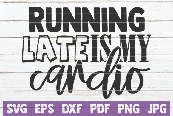 Running Late is My Cardio Gráfico Crafts Por MintyMarshmallows