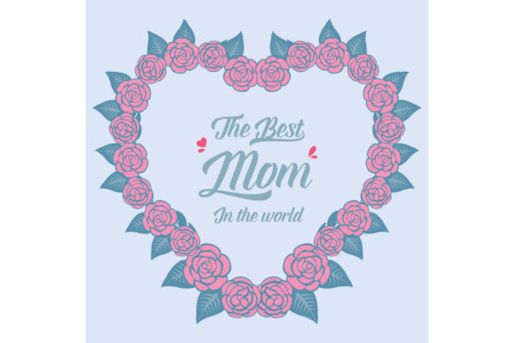 Unique Flower for Best Mom in the World Graphic Backgrounds By stockfloral