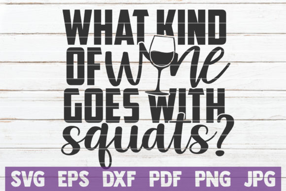 What Kind of Wine Goes with Squats Graphic Crafts By MintyMarshmallows