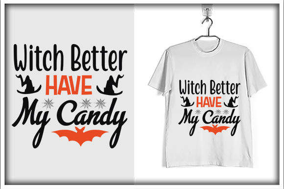 Print on Demand: Witch Better Have My Candy Graphic Print Templates By svg_hut