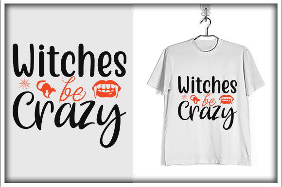 Print on Demand: Witches Be Crazy Graphic Print Templates By svg_hut
