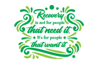 Recovery is Not for People That Need It It S for People That Want It Motivacional Archivo de Corte Craft Por Creative Fabrica Crafts