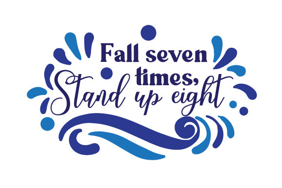 Fall Seven Times Stand Up Eight Motivational Craft Cut File By Creative Fabrica Crafts