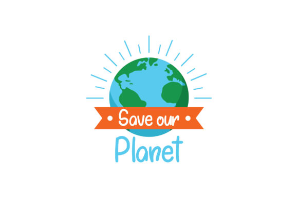 Save Our Planet Awareness Craft Cut File By Creative Fabrica Crafts