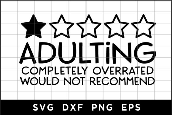 Adulting Completely Overrated Graphic Crafts By spoonyprint