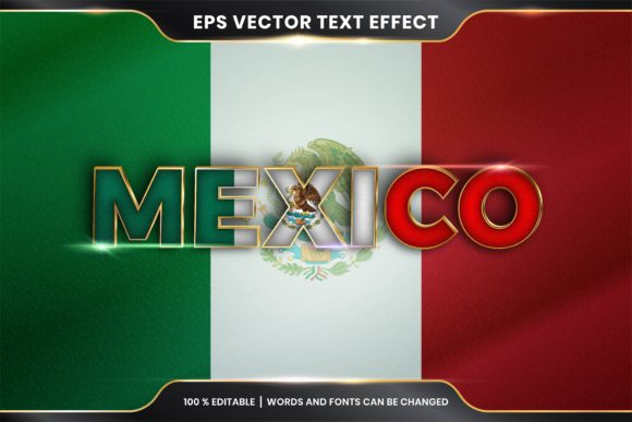 Editable Text Effect - Mexico with Flag Graphic Add-ons By rahmaalkhansa