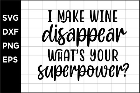 I Make Wine Disappear Graphic Crafts By spoonyprint
