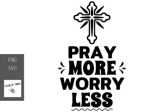 Print on Demand: Pray More Worry Less Graphic Print Templates By Fleur de Tango